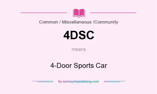 What does 4DSC mean? It stands for 4-Door Sports Car