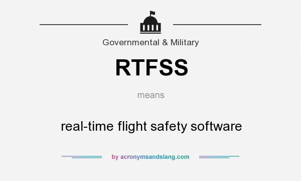 What does RTFSS mean? It stands for real-time flight safety software