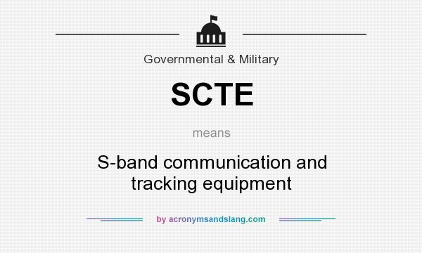What does SCTE mean? It stands for S-band communication and tracking equipment