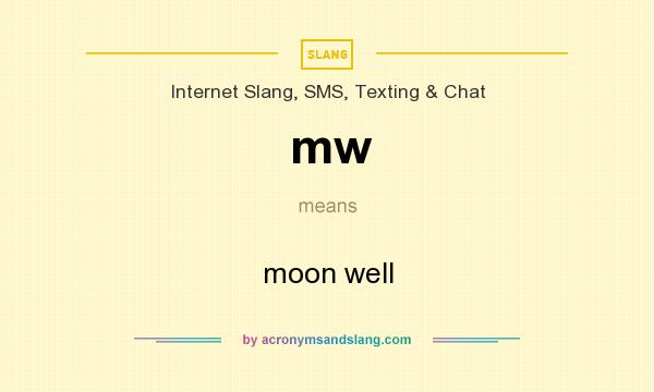 What does mw mean? It stands for moon well