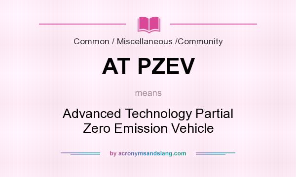 What does AT PZEV mean? It stands for Advanced Technology Partial Zero Emission Vehicle