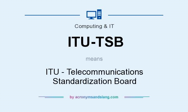 What does ITU-TSB mean? It stands for ITU - Telecommunications Standardization Board