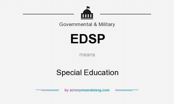 What does EDSP mean? It stands for Special Education
