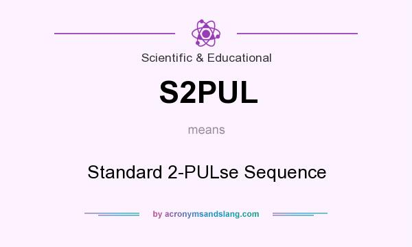 What does S2PUL mean? It stands for Standard 2-PULse Sequence