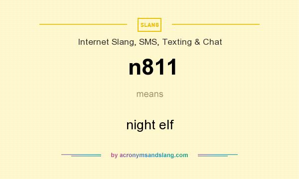 What does n811 mean? It stands for night elf