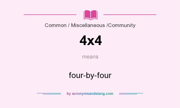 What does 4x4 mean? It stands for four-by-four