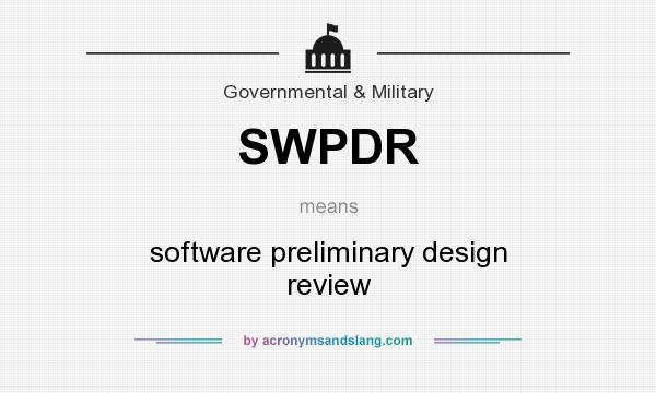 What does SWPDR mean? It stands for software preliminary design review