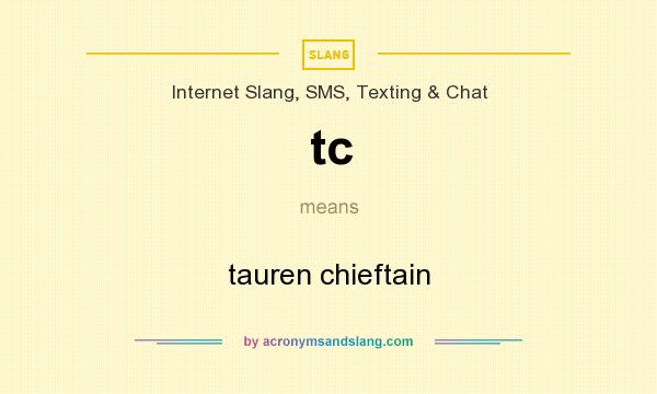 What does tc mean? It stands for tauren chieftain