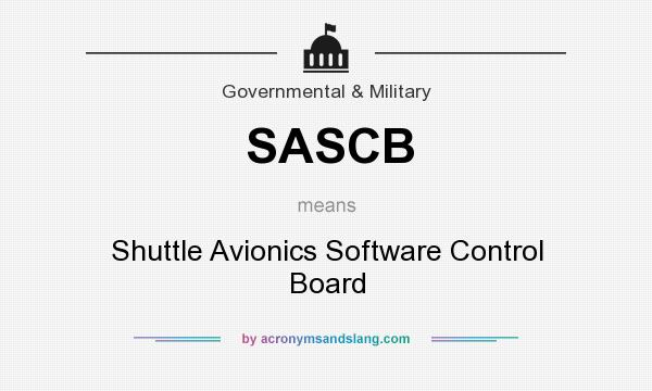 What does SASCB mean? It stands for Shuttle Avionics Software Control Board