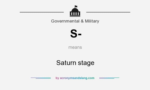 What does S- mean? It stands for Saturn stage