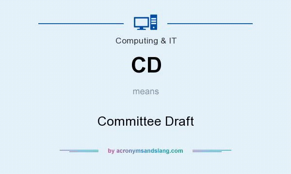 What does CD mean? It stands for Committee Draft