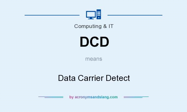 What does DCD mean? It stands for Data Carrier Detect