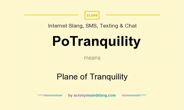 What does PoTranquility mean? It stands for Plane of Tranquility