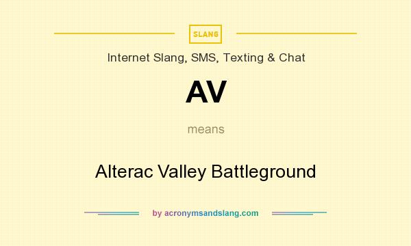 What does AV mean? It stands for Alterac Valley Battleground