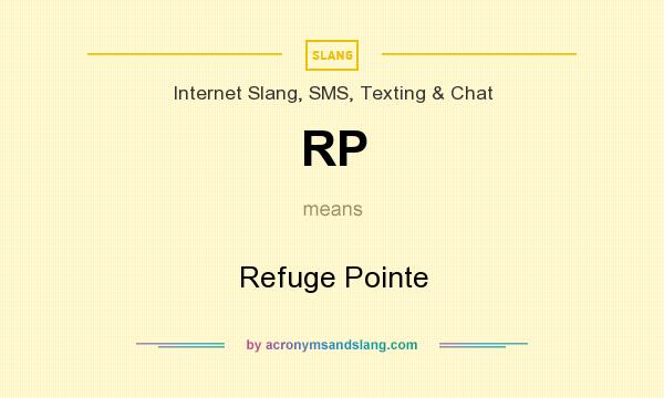 What does RP mean? It stands for Refuge Pointe