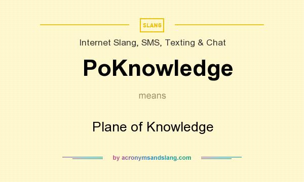 What does PoKnowledge mean? It stands for Plane of Knowledge