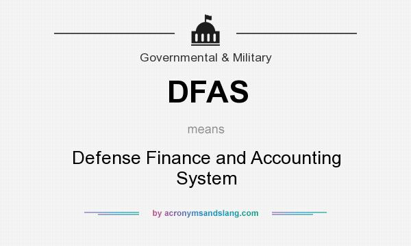 What does DFAS mean? It stands for Defense Finance and Accounting System