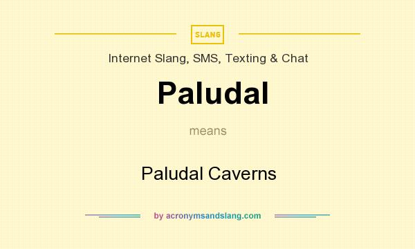 What does Paludal mean? It stands for Paludal Caverns