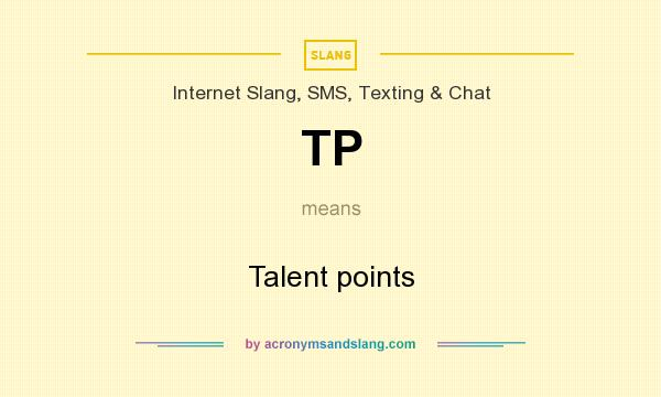 What does TP mean? It stands for Talent points