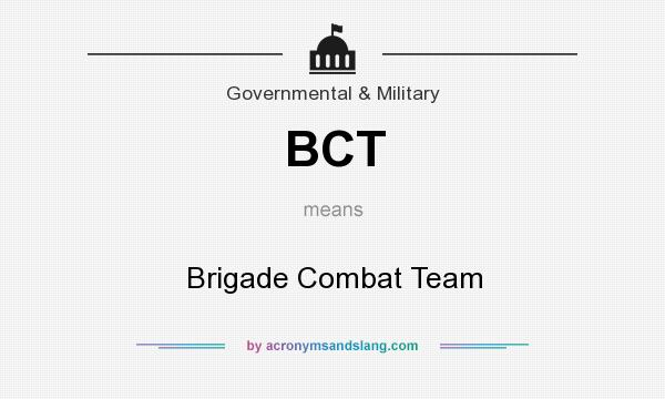 What does BCT mean? It stands for Brigade Combat Team
