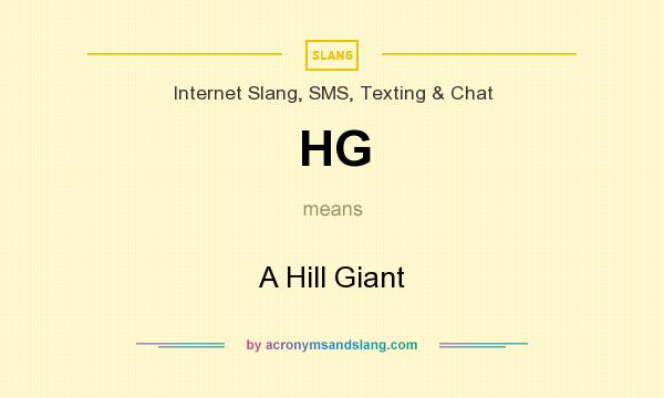 What does HG mean? It stands for A Hill Giant