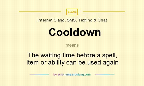 What does Cooldown mean? It stands for The waiting time before a spell, item or ability can be used again