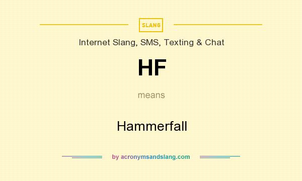 What does HF mean? It stands for Hammerfall