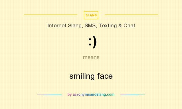 What does :) mean? It stands for smiling face