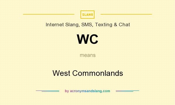What does WC mean? It stands for West Commonlands