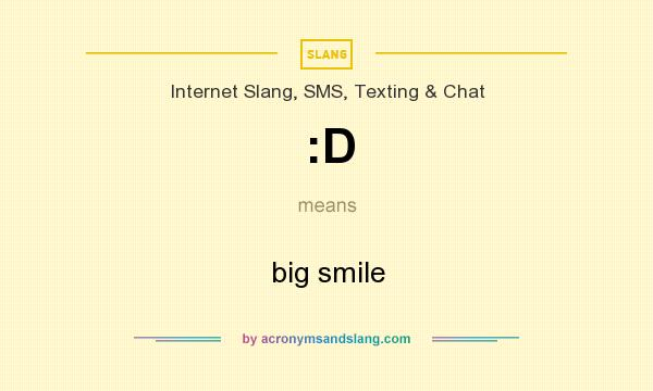 What does :D mean? It stands for big smile