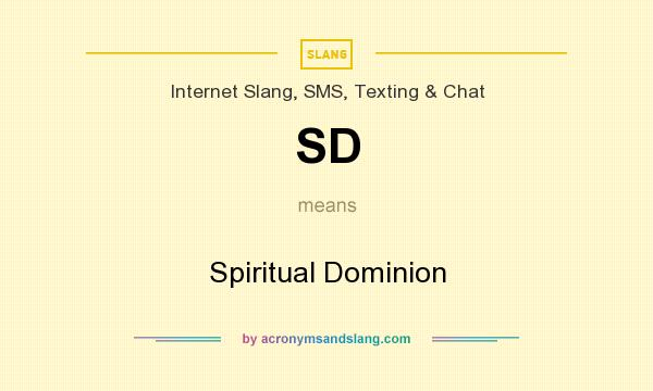 What does SD mean? It stands for Spiritual Dominion