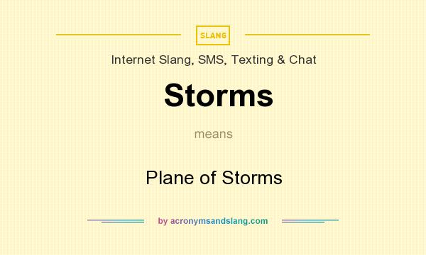 What does Storms mean? It stands for Plane of Storms