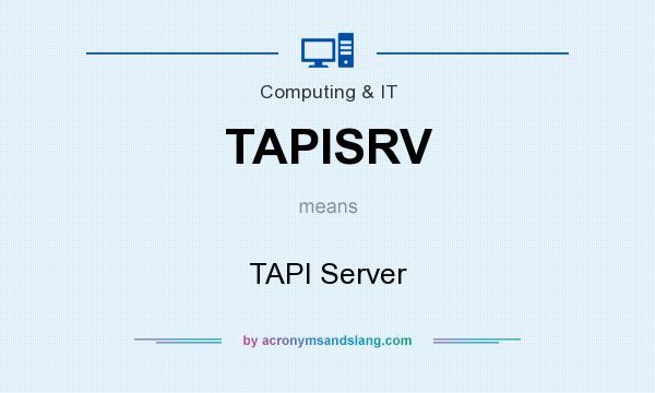What does TAPISRV mean? - Definition of TAPISRV - TAPISRV stands for