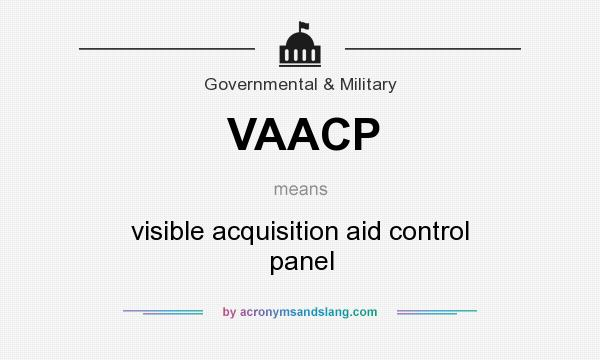 What does VAACP mean? It stands for visible acquisition aid control panel