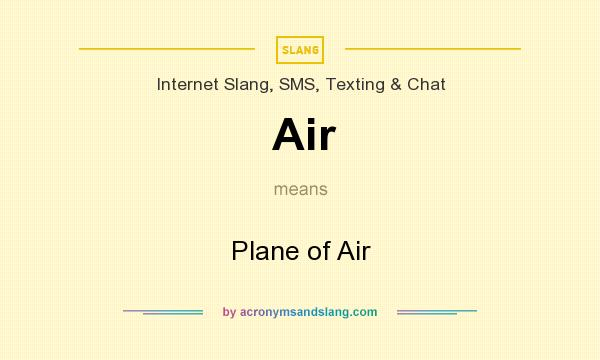 What does Air mean? It stands for Plane of Air