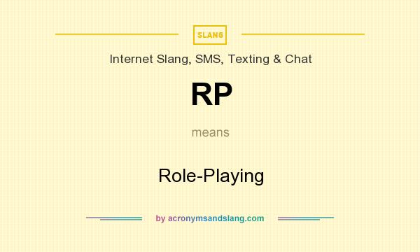 What does RP mean? It stands for Role-Playing