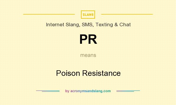 What does PR mean? It stands for Poison Resistance