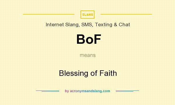 What does BoF mean? It stands for Blessing of Faith