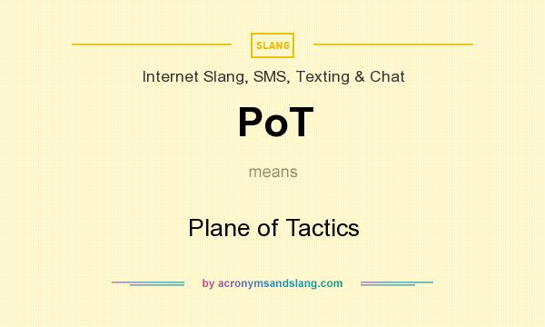 What does PoT mean? It stands for Plane of Tactics