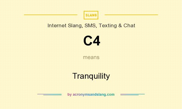What does C4 mean? It stands for Tranquility