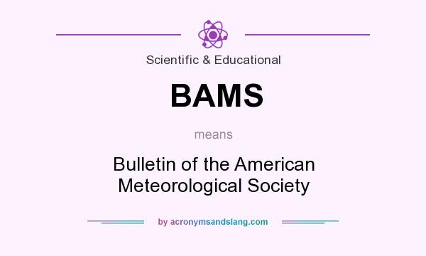 What does BAMS mean? It stands for Bulletin of the American Meteorological Society