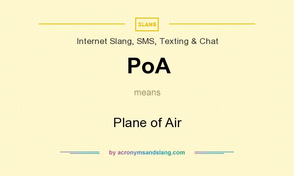 What does PoA mean? It stands for Plane of Air