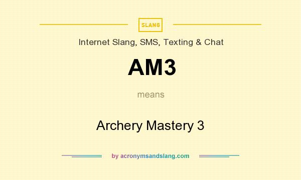 What does AM3 mean? It stands for Archery Mastery 3