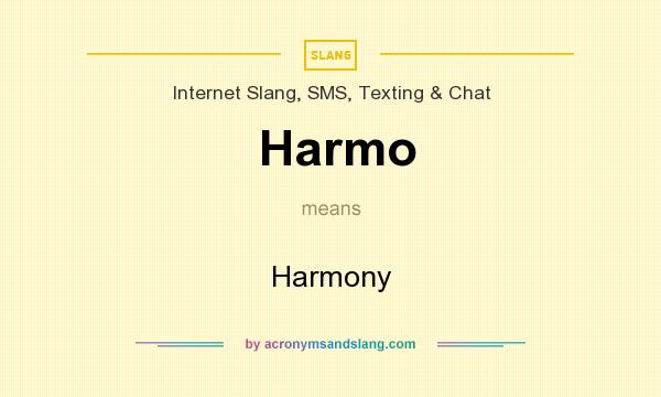 What does Harmo mean? It stands for Harmony