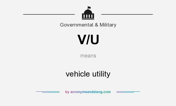 What does V/U mean? It stands for vehicle utility