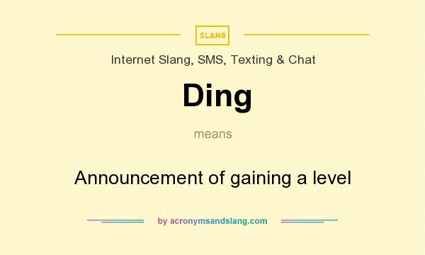 What does Ding mean? It stands for Announcement of gaining a level