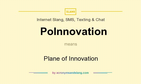 What does PoInnovation mean? It stands for Plane of Innovation