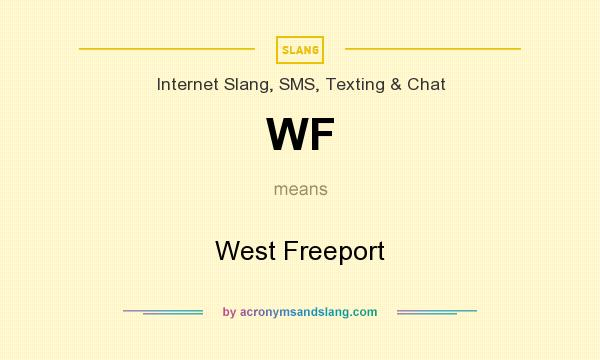What does WF mean? It stands for West Freeport