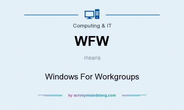 What does WFW mean? It stands for Windows For Workgroups