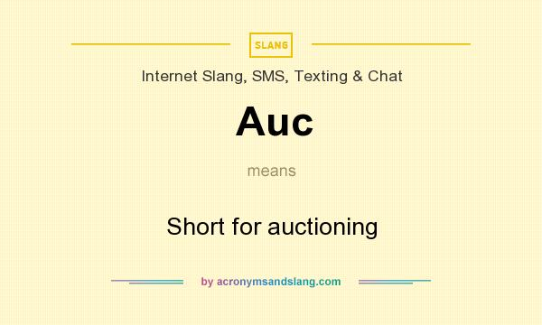 What does Auc mean? It stands for Short for auctioning
